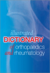 ILLUSTRATED DICTIONARY OF ORTHOPAEDICS & RHEUMATOLOGY